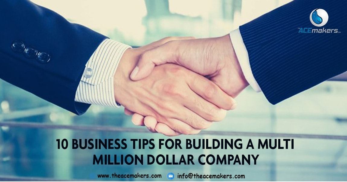 https://theacemakers.com/wp-content/uploads/2018/02/Brilliant-Tips-That-Help-You-to-Build-Million-Dollar-Company.jpg