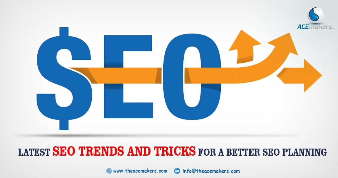 https://theacemakers.com/wp-content/uploads/2018/03/Latest-SEO-Tricks-and-Trends-for-a-Better-SEO-Planning.jpg