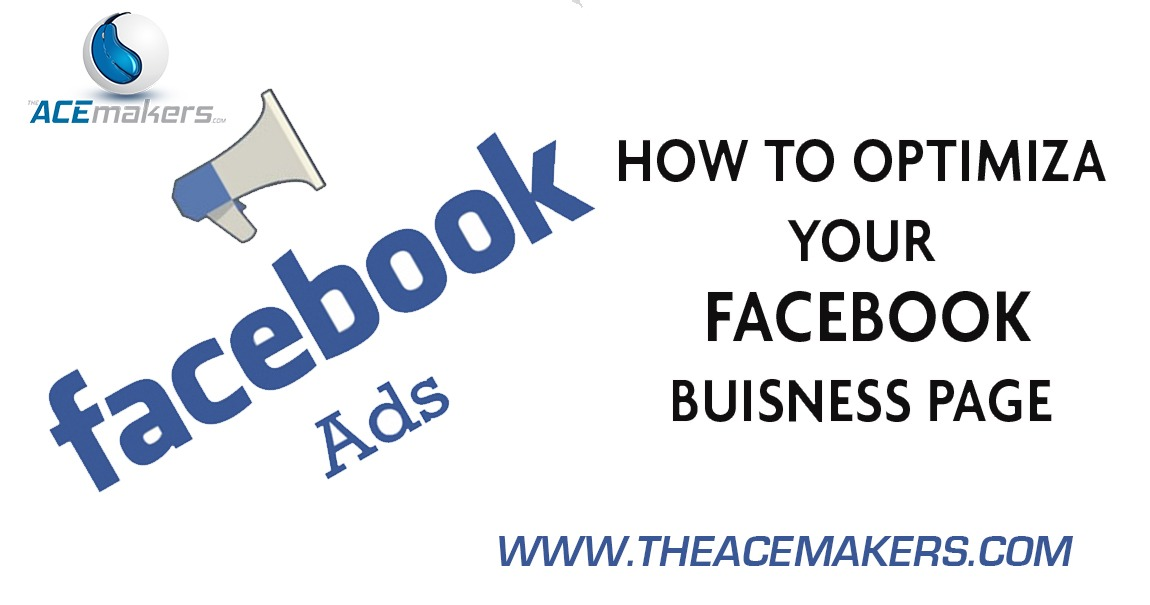 https://theacemakers.com/wp-content/uploads/2018/05/How-to-Optimize-your-Facebook-Business-Page.jpeg