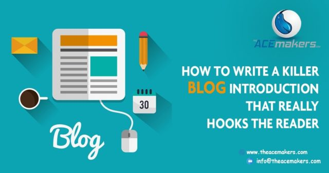 How to Write a Blog Introduction that really Connects your Reader- Acemakers