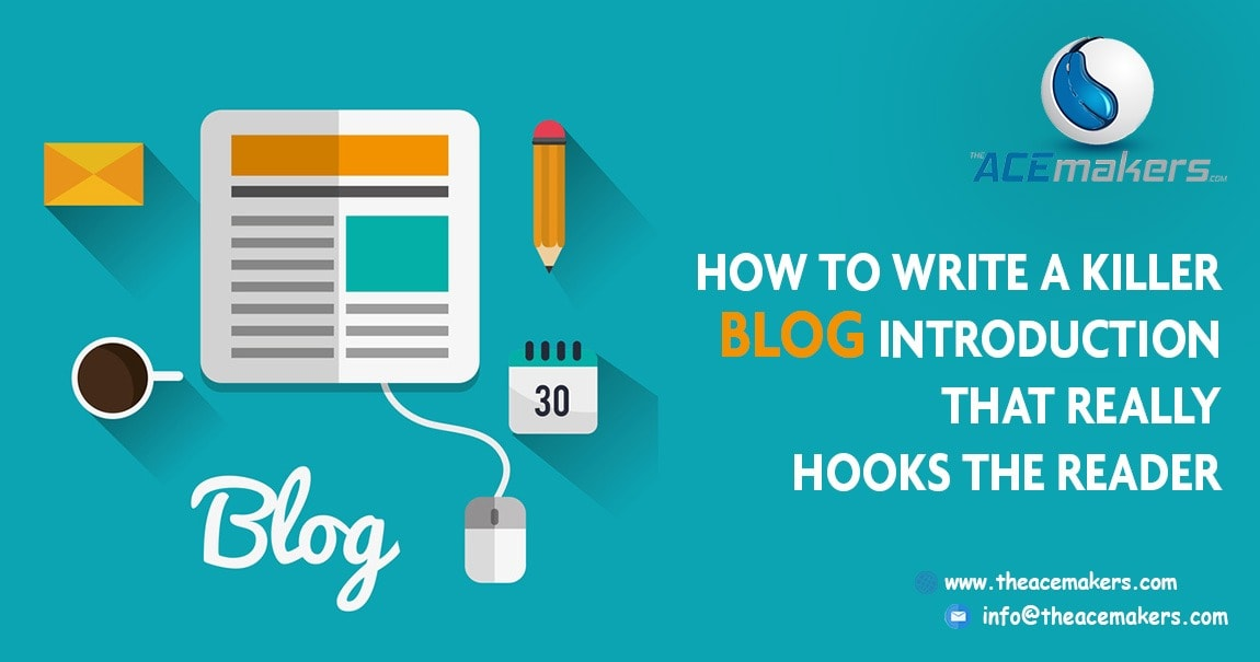 https://theacemakers.com/wp-content/uploads/2019/06/How-to-Write-a-Blog-Introduction-that-really-Connect-your-Reader.jpg