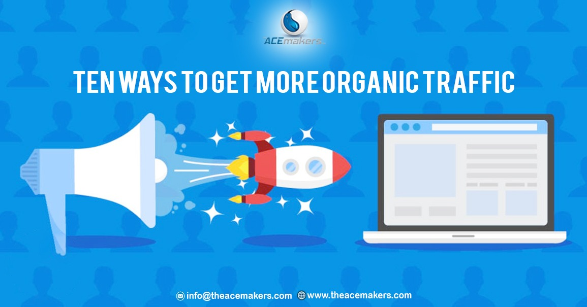 https://theacemakers.com/wp-content/uploads/2019/06/Ten-Ways-to-Get-More-Organic-Traffic.jpeg