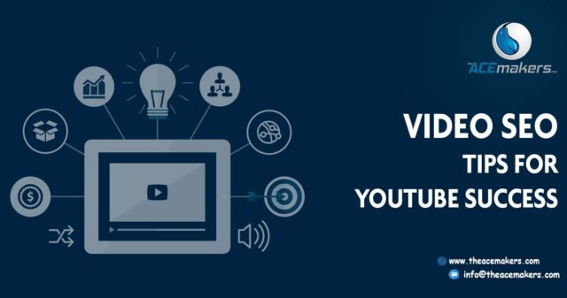 Video SEO Tips for YouTube Success, Ultimate Guide by TheAcemakers