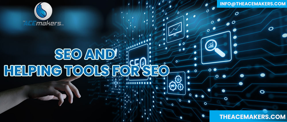 https://theacemakers.com/wp-content/uploads/2021/03/SEO-and-Helping-tools-for-SEO.jpg