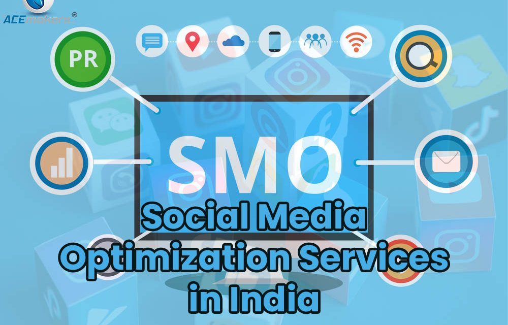 https://theacemakers.com/wp-content/uploads/2021/07/Social-Media-Optimization-Services-in-India-1000x640.jpg