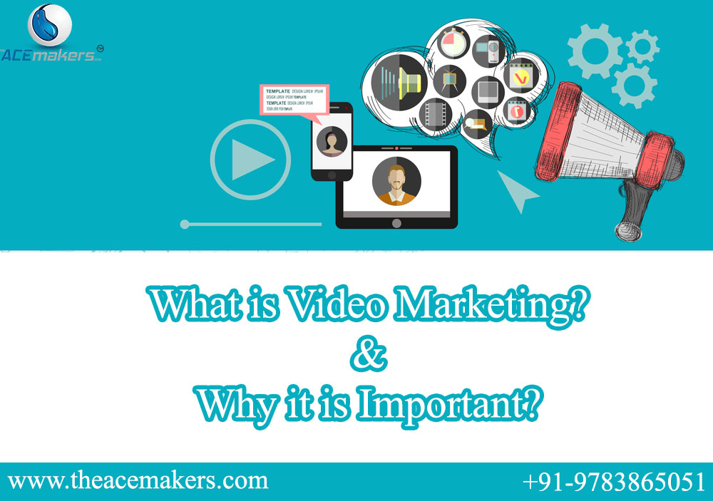 https://theacemakers.com/wp-content/uploads/2021/09/What-is-Video-Marketing-Why-it-is-Important.jpg